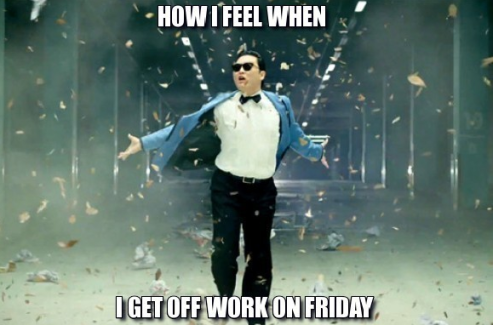 If this is you after work, you get the feels. (SOURCE: PSY Gangnam Style)